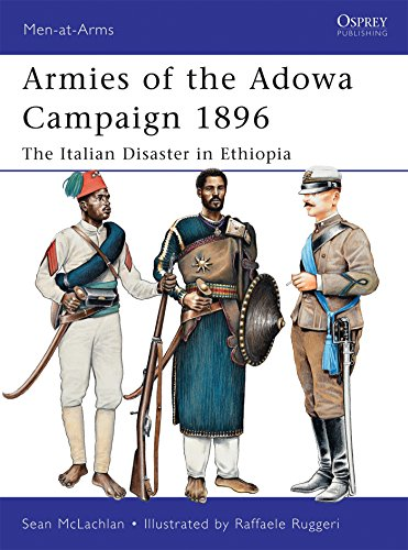 Armies of the Adowa Campaign 1896: The Italian Disaster in Ethiopia: 471 (Men-at-Arms)