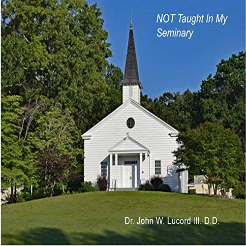 Not Taught in My Seminary audiobook cover art