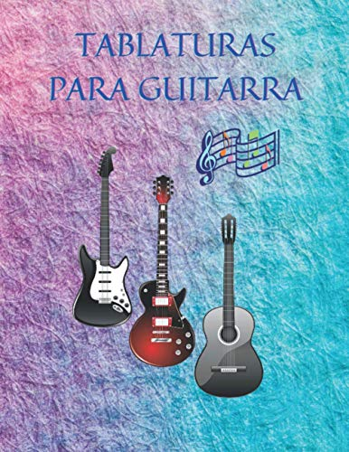 TABLATURAS PARA GUITARRA: Libro de Guitarra Eléctrica, Libro de Guitarra Acustica, Cuaderno de Tabs Para Guitarra Con Estilo Moderno, Especial Para ... Guitarra. Tamaño 8.5 x 11' Cont. 120 Páginas