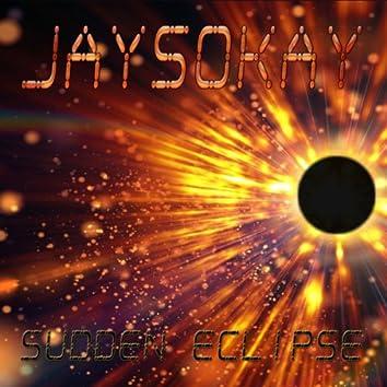Sudden Eclipse