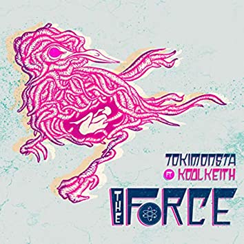 The Force (feat. Kool Keith)