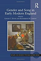 Gender and Song in Early Modern England (Women and Gender in the Early Modern World)