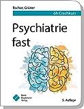 Psychiatrie fast: 6 h Crashkurs (fasts) - Tom Bschor