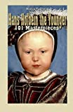 Hans Holbein the Younger: 101 Masterpieces (Annotated Masterpieces) (Volume 3)
