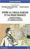 Entre la vieille Europe et la seule France - Charles Maurras, la politique extérieure et la défense nationale