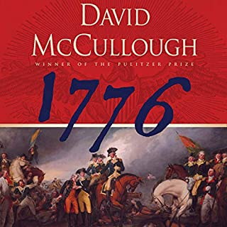 1776                   By:                                                                                                                                 David McCullough                               Narrated by:                                                                                                                                 David McCullough                      Length: 11 hrs and 33 mins     13,535 ratings     Overall 4.5
