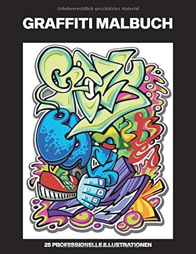 Graffiti Malbuch: Malbuch für Erwachsene mit erstaunlichen Graffiti Zeichnungen, 25 professionelle Illustrationen für Stressabbau und Entspannung (Graffiti Malseiten für Erwachsene, Band 1)