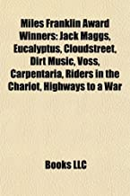 Miles Franklin Award Winners: Jack Maggs, Eucalyptus, Cloudstreet, Dirt Music, Voss, Carpentaria, Riders in the Chariot, Highways to a War