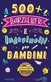 Barzellette per Bambini: 500+ barzellette e indovinelli per bambini per ridere in famiglia, sconfiggere la noia e stimolare la mente   VINCITORE 2021   Idea Regalo Libro Bambini 6 - 11 Anni