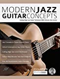 Modern Jazz Guitar Concepts: Cutting Edge Jazz Guitar Techniques With Virtuoso Jens Larsen (Play Jazz Guitar) (English Edition)