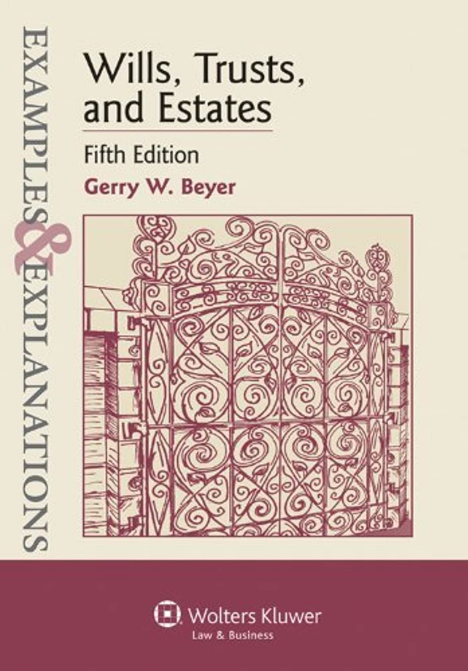 By Gerry W. Beyer - Wills, Trusts, and Estates (5th Edition) (5/23/12)