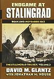 Endgame at Stalingrad: The Stalingrad Trilogy, Volume 3: Book One: November 1942 (Modern War Studies)
