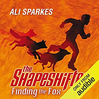 The Shapeshifter: Finding the Fox                   By:                                                                                                                                 Ali Sparkes                               Narrated by:                                                                                                                                 Glen McCready                      Length: 7 hrs and 40 mins     47 ratings     Overall 4.6