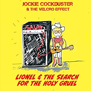 Lionel & the Search for the Holy Gruel