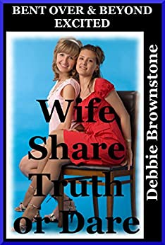 WIFE SHARE TRUTH OR DARE (Jamilynns Husband Takes Her Ass