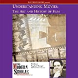 Understanding Movies: The Art and History of Film: The Modern Scholar