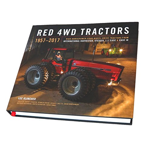 Outback Toys RED 4WD Tractors 1917-2017 High Horsepower IH  Steiger  Case and Case IH Hardbound 384 Page Book