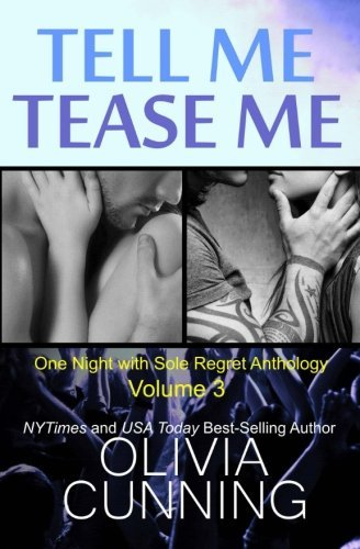 By Cunning, Olivia Tell Me, Tease Me: Volume 3 (One Night with Sole Regret Anthology) Paperback - January 2015