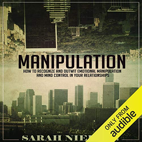 Manipulation: How to Recognize and Outwit Emotional Manipulation and Mind Control in Your Relationships Titelbild