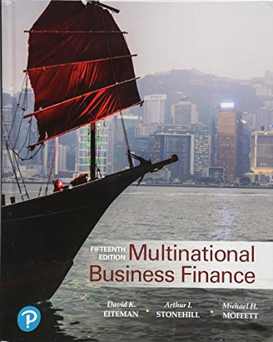 Compare Textbook Prices for Multinational Business Finance Pearson Series in Finance 15 Edition ISBN 9780134796550 by Eiteman, David,Stonehill, Arthur,Moffett, Michael