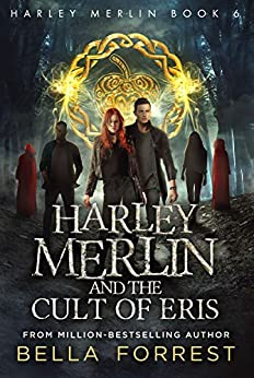 Harley Merlin 6: Harley Merlin and the Cult of Eris by [Bella Forrest]