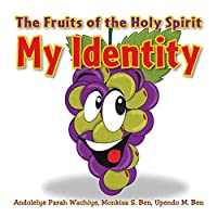 The Fruits of the Holy Spirit: My Identity