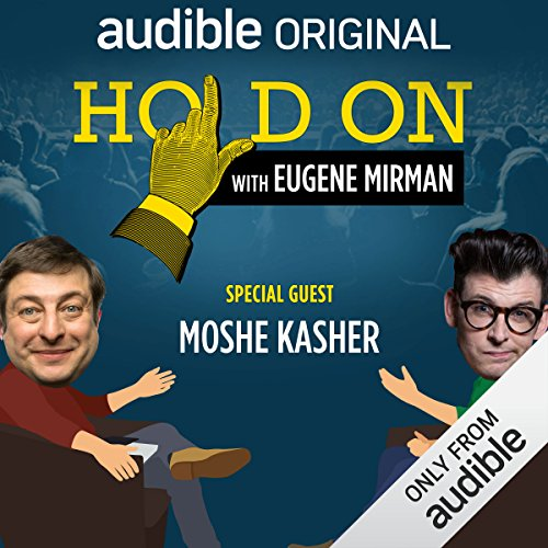 Ep. 6: Moshe Kasher's Sex-Positive Family (Hold On with Eugene Mirman) audiobook cover art