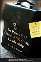 In Pursuit of Great AND Godly Leadership: Tapping the Wisdom of the World for the Kingdom of God (Jossey-Bass Leadership Network Series Book 58)