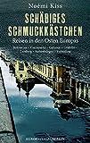 Schäbiges Schmuckkästchen: Reisen in den Osten Europas Bukowina – Czernowitz – Galizien – Gödöllő – Lemberg – Siebenbürgen – Vojvodina