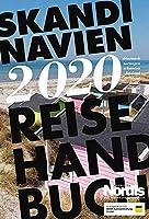 Reisehandbuch Skandinavien 2020: Ganz Skandinavien in einem kompakten Band