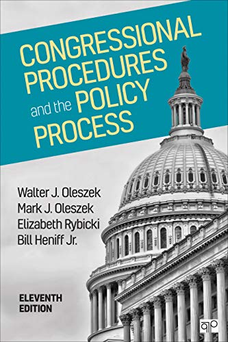 Compare Textbook Prices for Congressional Procedures and the Policy Process 11 Edition ISBN 9781506367491 by Oleszek, Walter J.,Oleszek, Mark J.,Rybicki, Elizabeth E.,Heniff, William Alan