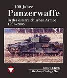 100 Jahre Panzerwaffe im österreichischen Heer - Rolf M Urrisk