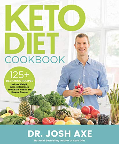 Keto Diet Cookbook: 125+ Delicious Recipes to Lose Weight, Balance Hormones, Boost Brain Health, and