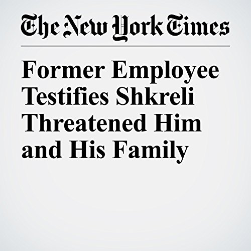 Former Employee Testifies Shkreli Threatened Him and His Family copertina