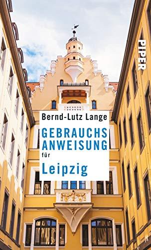 Gebrauchsanweisung für Leipzig: 3. aktualisierte Auflage 2016