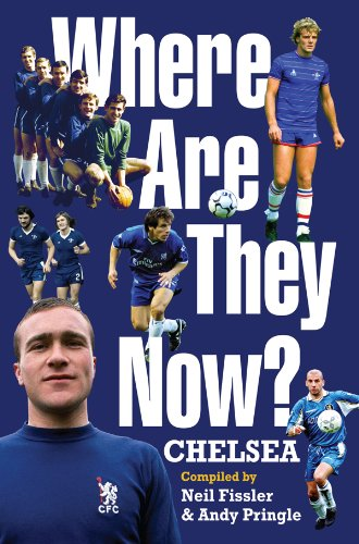 Where Are They Now? - Chelsea FC (English Edition)