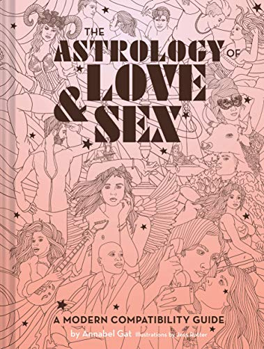 The Astrology of Love & Sex: A M...