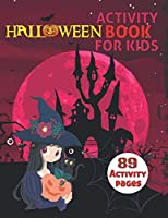 halloween activity book for kids: A Scary Fun Workbook For Happy Halloween Learning, Costume Party Coloring, mathing gmae, Mazes,and More!