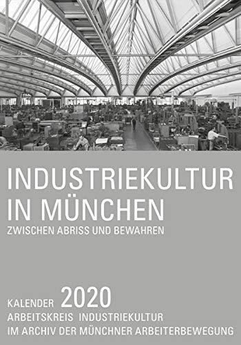 Industriekultur in München: Zwischen Abriss und Bewahren