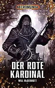 Der Rote Kardinal (Necromunda 2) (German Edition)
