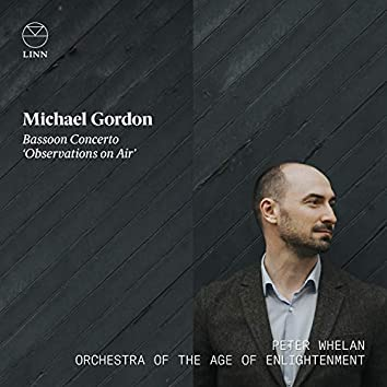 Gordon: Bassoon Concerto 'Observations on Air'