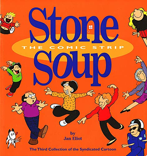 #3 Stone Soup The Comic Strip: The Third Collection of the...