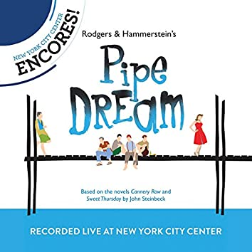 Rodgers & Hammerstein's Pipe Dream (2012 Encores'  Live Cast Recording From New York City Center)