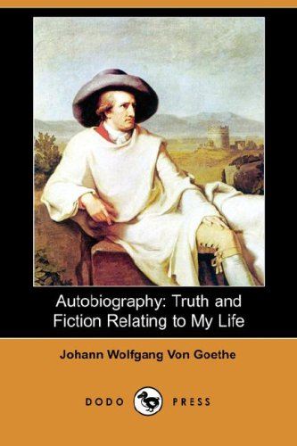 Autobiography: Truth and Fiction Relating to My Life (Dodo Press)