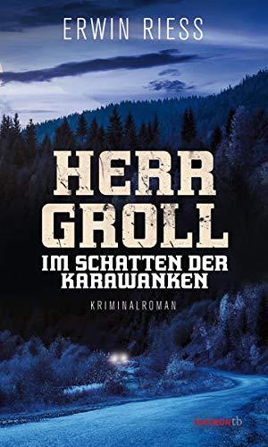 Herr Groll im Schatten der Karawanken: Kriminalroman (HAYMON TASCHENBUCH)