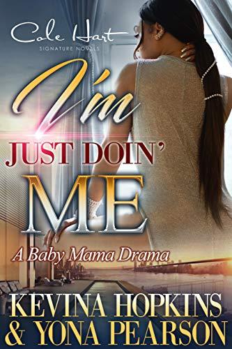 I'm Just Doin' Me: A Baby Mama Drama