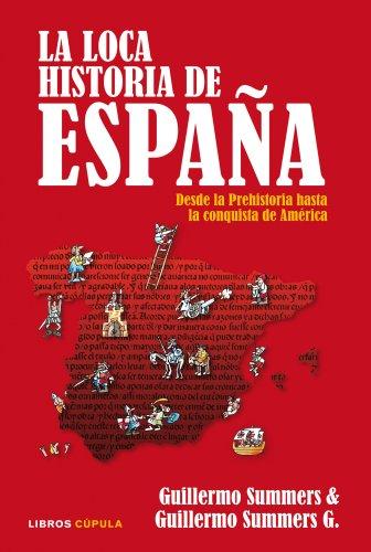 La loca Historia de España: Desde la Prehistoria hasta la conquista de América (Humor)