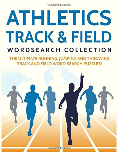 Athletics Track & Field Wordsearch Collection: The Ultimate Running, Jumping and Throwing Track and Field Word Search Puzzles!