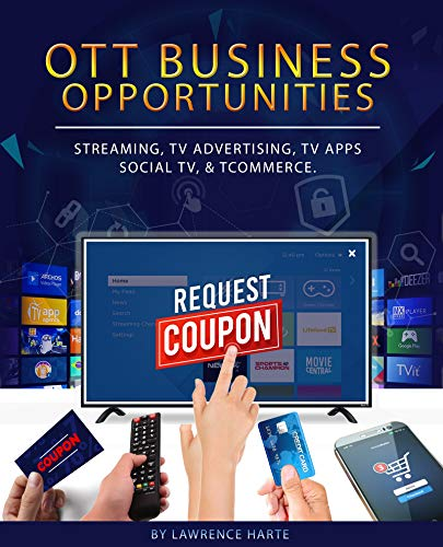OTT Business Opportunities: Streaming TV Services, OTT Advertising, TV Apps, Social TV, and tCommerce (English Edition)