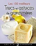 Les 150 meilleurs trucs et astuces de grands-mères (Les Mini Larousse bien-être) - Format Kindle - 9782035867308 - 2,49 €